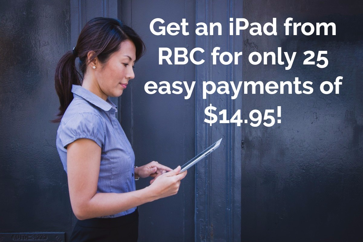 """FREE"" IPAD FROM RBC WILL COST YOU AT LEAST $194.35"