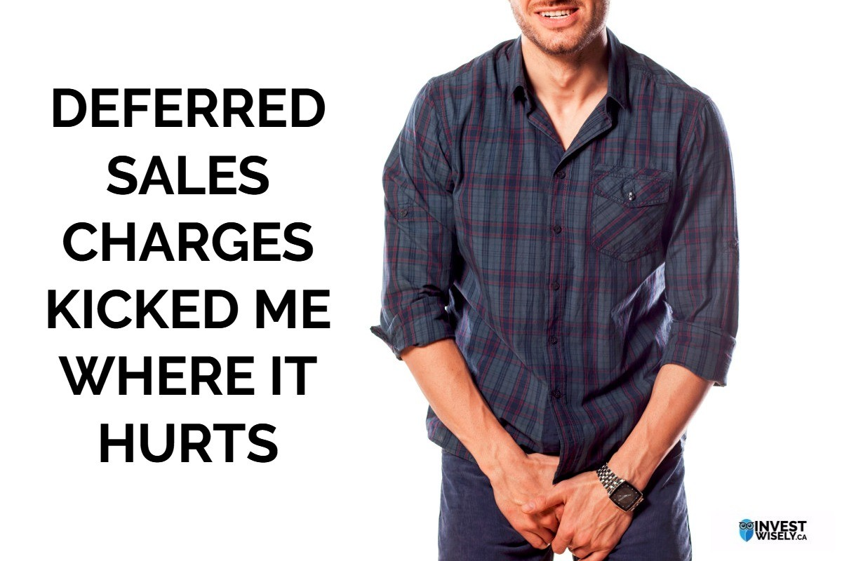 Deferred Sales Charges Kicked Me Where It Hurts