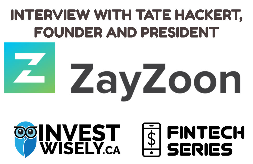 FinTech Series:  Interview with Tate Hackert of ZayZoon