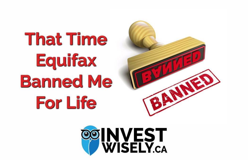 That Time Equifax Banned Me For Life