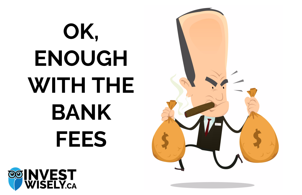 Ok, enough with the bank fees
