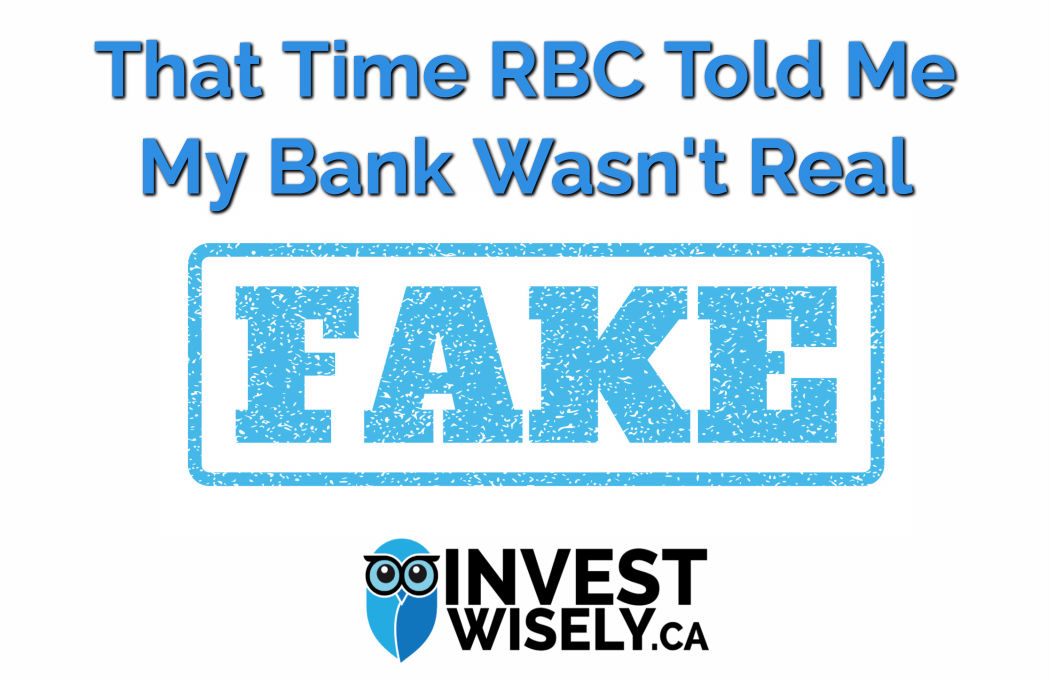 That time RBC told me my bank wasn't real.
