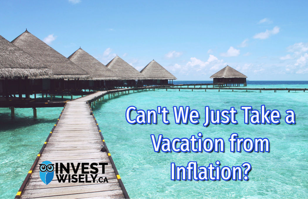 Can't we just take a vacation from inflation?
