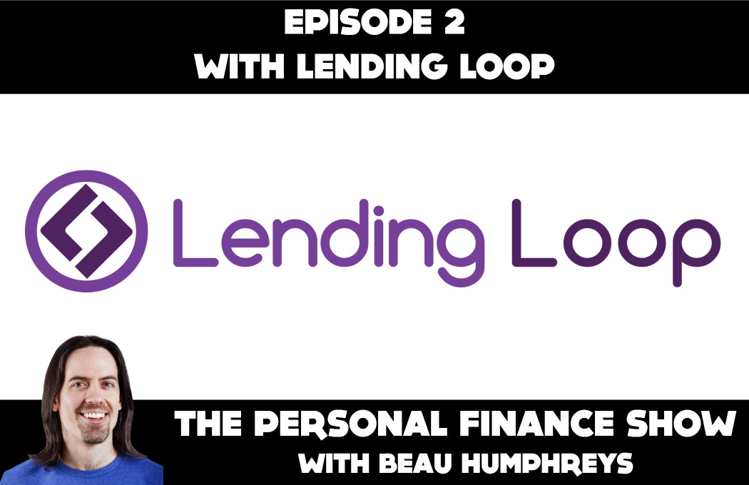 Episode 2 with Lending Loop [Podcast]