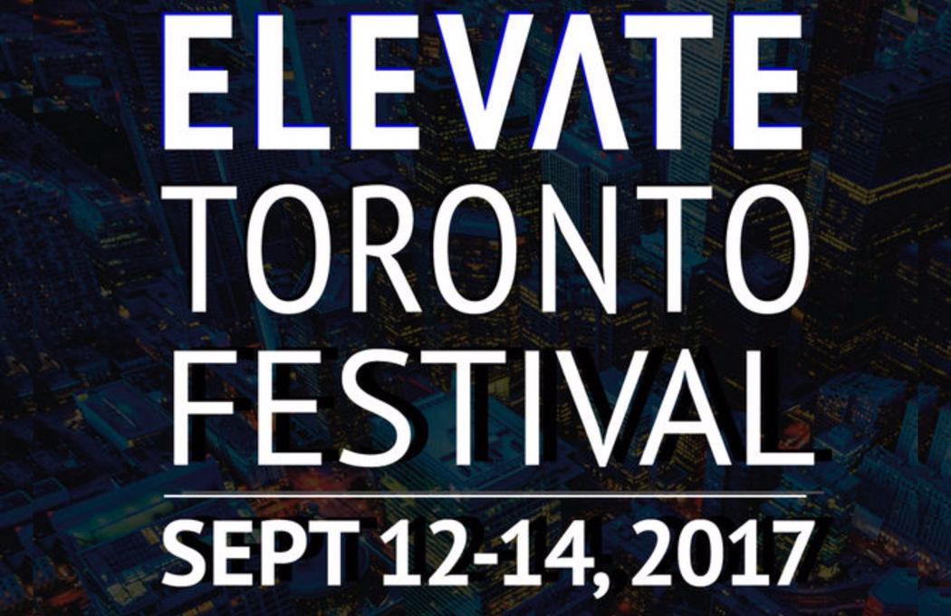 Elevate Toronto Festival (September 12-14, 2017)