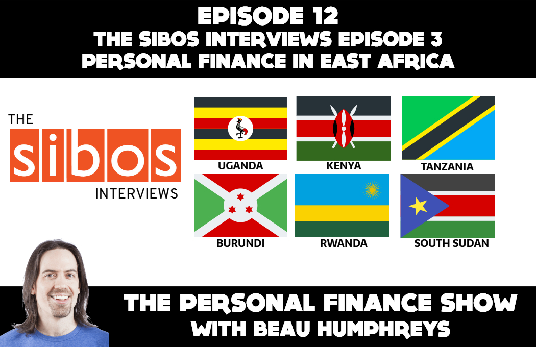 Episode 12 –  Personal Finance in East Africa [Podcast]