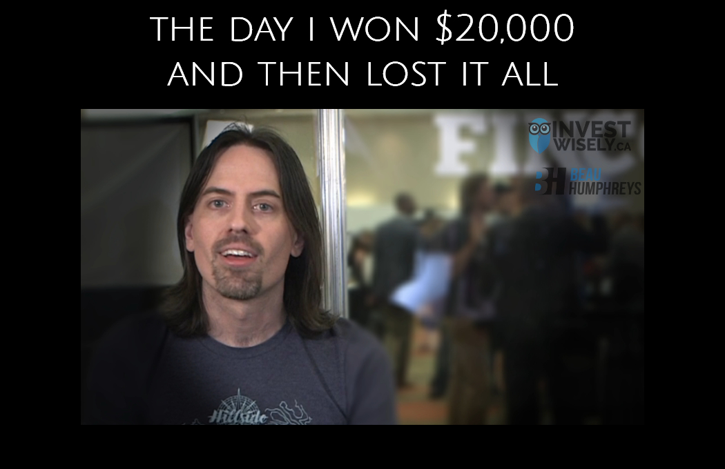 The Day I Won $20,000 and Then Lost It All