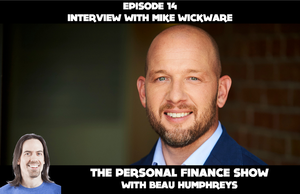 Episode 14 with Mike Wickware [Podcast]