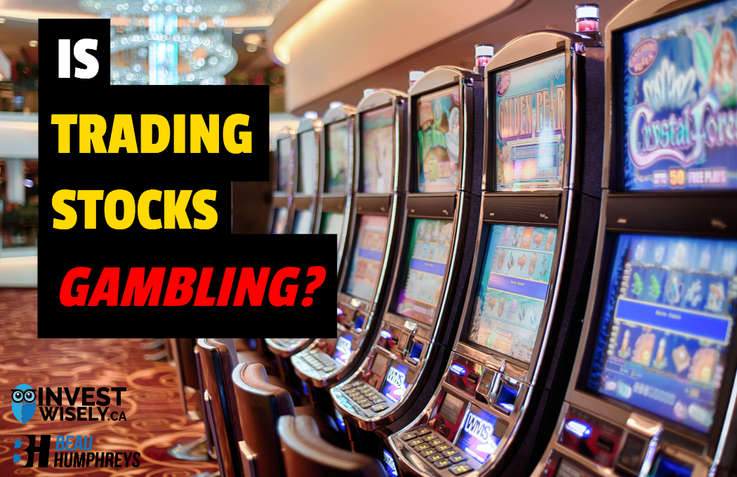 Is Trading Stocks Gambling?