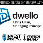 FinTech Series Interview with Chris Chan of Dwello